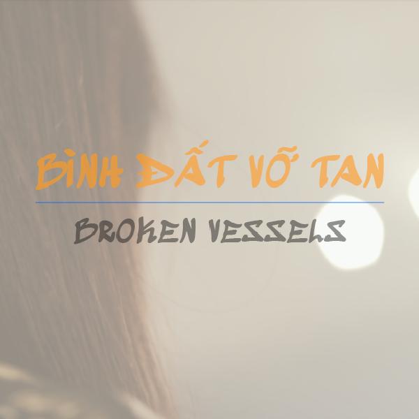 Video: Bình Đất Vỡ Tan - Broken Vessels